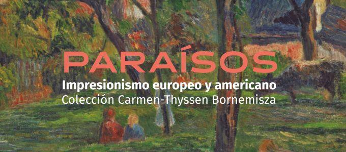 Paraísos. Impresionismo europeo y americano. Colección Carmen-Thyssen Bornemisza.- Visita guiada